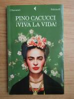 Pino Cacucci - Viva la Vida