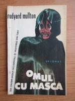 Anticariat: Rudyard Mullton - Omul cu masca