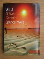 Anticariat: Spencer Wells - Omul, o aventura genetica