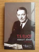 T. S. Eliot - Eseuri alese