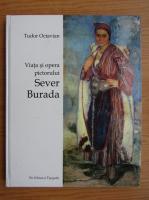 Anticariat: Tudor Octavian - Viata si opera pictorului Sever Burada