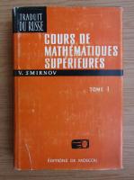 Anticariat: V. Smirnov - Cours de mathematiques superieures (volumul 1)