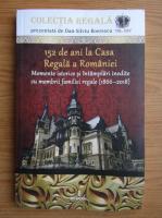 152 de ani la Casa Regala a Romaniei. Momente istorice si intamplari inedite cu membrii familiei regale, 1866-2018