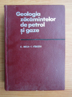 C. Beca - Geologia zacamintelor de petrol si gaze