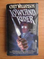 Anticariat: Chet Williamson - Lowland rider
