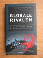 Anticariat: Eberhard Sandschneider - Global rivalen