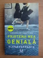 Anticariat: Elena Ferrante - Prietena mea geniala
