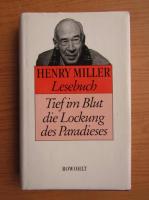 Henry Miller - Lesebuch. Tief im Blut die Lockung des Paradieses
