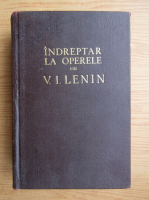 Anticariat: Indreptar la operele lui V. I. Lenin (volumul 1)