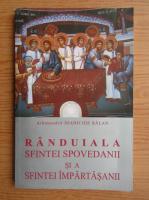 Anticariat: Ioanichie Balan - Randuiala sfintei spovedanii si a sfintei impartasanii