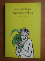 Anticariat: Marie-Aude Murail - Baby-sitter blues