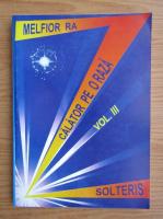 Anticariat: Melfior Ra - Calator pe o raza, volumul 3