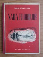 Anticariat: Mihail Sadoveanu - Nada florilor. Amintirile unui pescar cu undita
