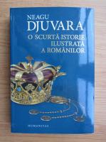 Neagu Djuvara - O scurta istorie ilustrata a romanilor
