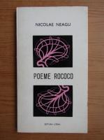 Anticariat: Nicolae Neagu - Poeme Rococo