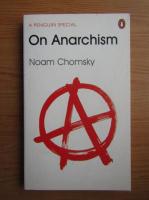 Noam Chomsky - On Anarchism