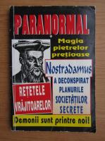 Anticariat: Nostradamus a deconspirat planurile societatilor secrete