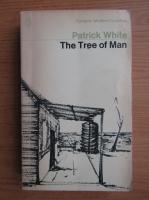 Patrick White - The tree of man