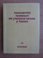 Anticariat: Personalitati romanesti ale stiintelor naturii si tehnicii