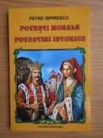 Anticariat: Petre Ispirescu - Povesti morale, povestiri istorice