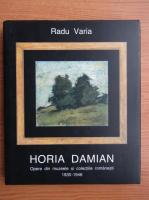 Anticariat: Radu Varia - Horia Damian. Opere din muzeele si colectiile romanesti, 1930-1946