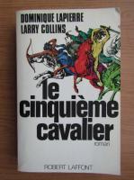 Robert Laffont - Dominique Lapierre et Larry Collins. Le cinquieme cavalier