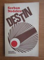 Anticariat: Serban Nedelcu - Destin