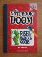 Troy Cummings - The notebook of doom. Rise of the balloon goons