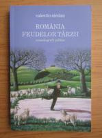 Anticariat: Valentin Nicolau - Romania feudelor tarzii, comedii politice