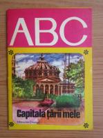 ABC. Capitala tarii mele
