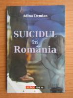 Adina Demian - Suicidul in Romania