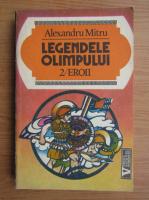 Anticariat: Alexandru Mitru - Legendele Olimpului (volumul 2)