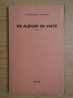 Anticariat: Alexandru Vitianu - Pe alaturi de viata (1925)