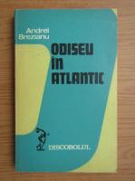 Anticariat: Andrei Brezianu - Odiseu in Atlantic