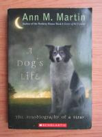 Anticariat: Ann M. Martin - A dog's life