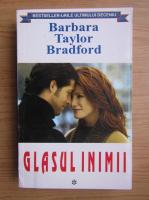 Barbara Taylor Bradford - Glasul inimii (volumul 1)