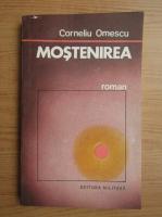 Anticariat: Corneliu Omescu - Mostenirea