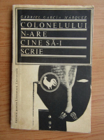 Gabriel Garcia Marquez - Colonelului n-are cine sa-i scrie
