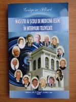 Anticariat: Grigore Ilisei - Magistri ai scolii iesene de medicina in interviuri televizate. Dialoguri tv 1993-2004