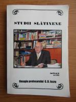 Ion Ivascu, Dan Bodea - Studii slatinene, Omagiu profesorului G. D. Iscru. Anul VII, volumul XII, nr. 1, 2013