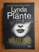 Anticariat: Lynda la Plante - Vaduve