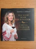 Marinela Vasilica Ardelean - Cartea vinurilor romanesti