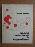 Anticariat: Mircea Enache - Modele matematice in sistematizare
