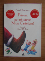Pascal Bruckner - Pazea, se-ntoarce Mos Craciun!