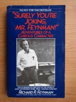 Richard Feynman - Surely you're joking, Mr. Feynman