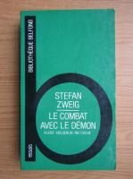 Anticariat: Stefan Zweig - Le combat avec le demon