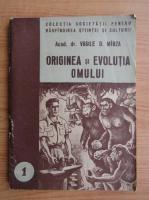 Anticariat: Vasile D. Mirza - Originea si evolutia omului (volumul 1)