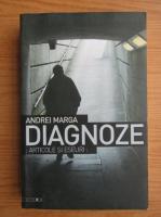 Andrei Marga - Diagnoze. Articole si eseuri