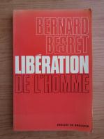 Anticariat: Bernard Besret - Liberation de l'homme