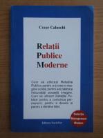 Cezar Caluschi - Relatiile publice moderne